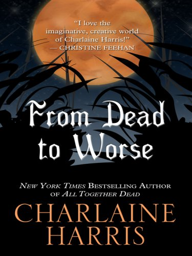 9781597227773: From Dead to Worse (Southern Vampire Mysteries, No. 8)