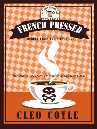 9781597227803: French Pressed (Coffeehouse Mysteries, No. 6)