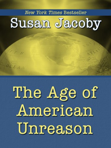 9781597227933: The Age of American Unreason (Wheeler Large Print Book Series)