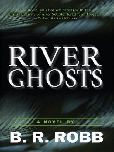 River Ghosts: Robb, B. R.