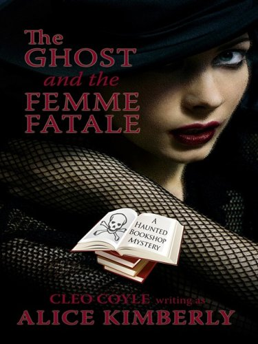 The Ghost and the Femme Fatale (Wheeler Large Print Cozy Mystery): Alice Kimberly