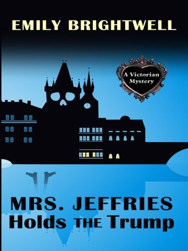 9781597228404: Mrs. Jeffries Holds the Trump (Wheeler Large Print Cozy Mystery)