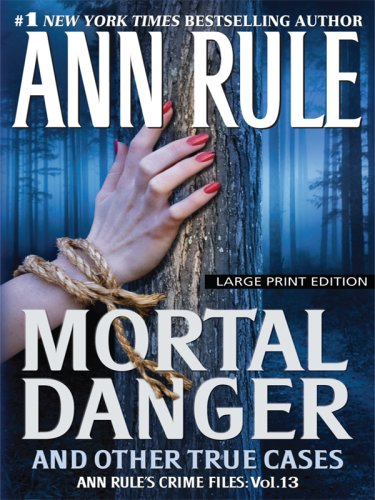 9781597228589: Mortal Danger and Other True Cases (Wheeler Hardcover)