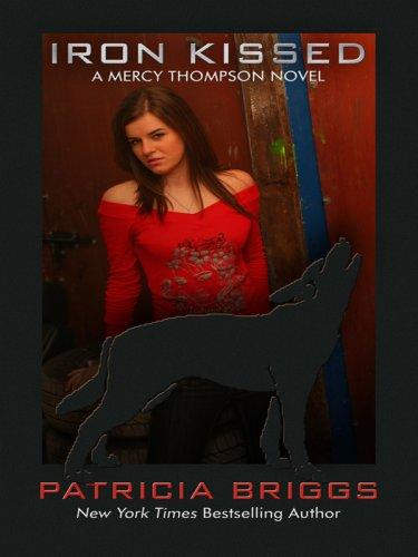 9781597228671: Iron Kissed (Mercy Thompson, Book 3)