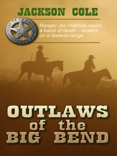 Outlaws of the Big Bend (Wheeler Large: Cole, Jackson