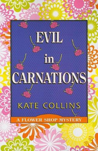 9781597229302: Evil in Carnations (Flower Shop Mysteries (Paperback))