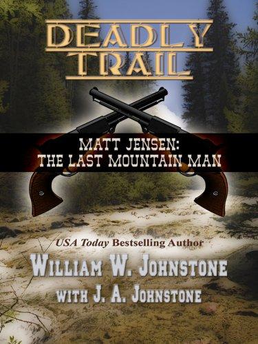 9781597229760: Deadly Trail: Matt Jensen: The Last Mountain Man (Wheeler Western)