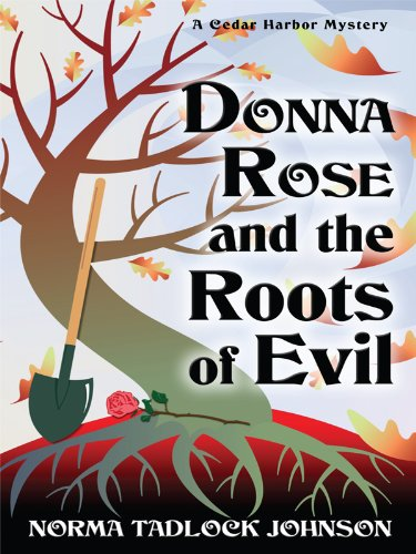 9781597229906: Donna Rose and the Roots of Evil: A Cedar Harbor Mystery (Wheeler Cozy Mystery)
