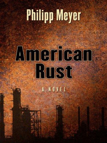 9781597229982: American Rust (Wheeler Publishing Large Print Hardcover)