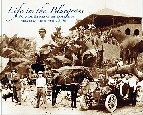 LIFE IN THE BLUEGRASS, A PICTORIAL HISTORY OF THE EARLY YEARS: Rouse, Bob