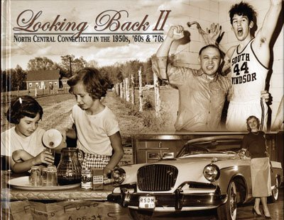 LOOKING BACK II. North Central Connecticut In The 1950s, '60s & '70s.ii: Tambling, ...