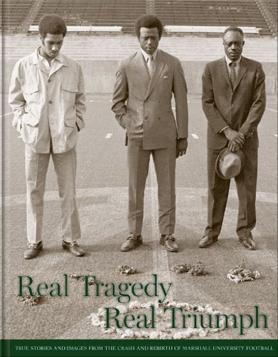 Real Tragedy, Real Triumph: True Stories and Images from the Crash and Rebirth of Marshall ...