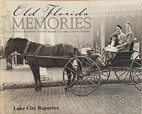 9781597251242: Old Florida Memories:A Photo Retrospective of Greater Columbia County, Florida.