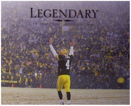 Legendary: The Unforgettable Career of Brett Favre: Vandermause, Mike [Editor]; Jeff Ash [Editor]
