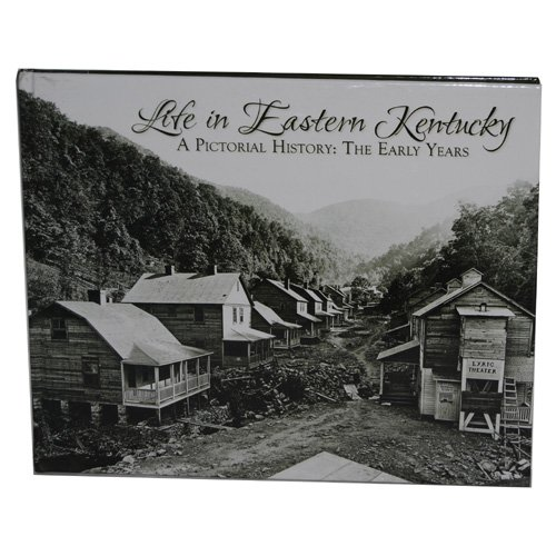 9781597251716: Life in Eastern Kentucky: A Pictorial History: The Early Years