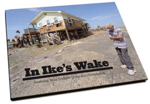 In Ike's Wake: Southeast Texas Endures Hurricane's: The Beaumont Enterprise