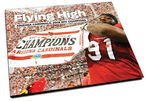 9781597251990: Flying High: Arizona Cardinals:2008 NFC Champions