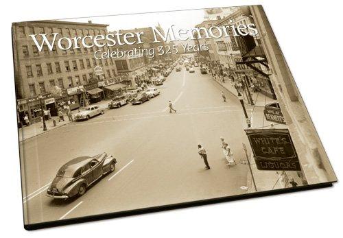 9781597252089: Worcester Memories: Celebrating 325 Years