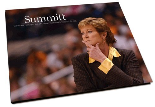 9781597252294: Summitt: A Pictorial Retrospective of College Basketball's Greatest Coach