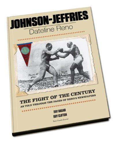Johnson-Jeffries: Dateline Reno: The Fight of the Century: Ray Hagar