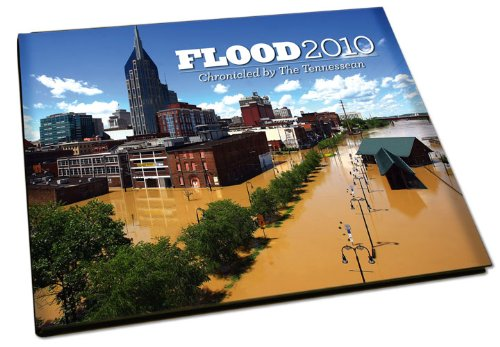9781597252720: Flood 2010: Chronicled By The Tennessean