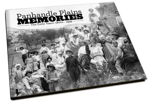 Panhandle Plains Memories: The Early Years: 1800s: Amarillo Globe-News
