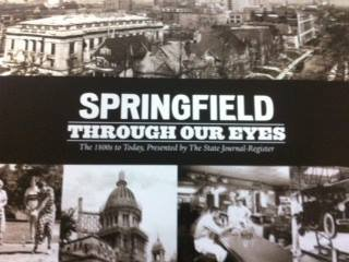 9781597253178: Springfield Through Our Eyes: The 1800s to Today, Presented by The State Journal-Register