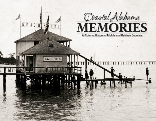 9781597253406: Coastal Alabama Memories: A Pictorial History of Mobile and Baldwin Counties