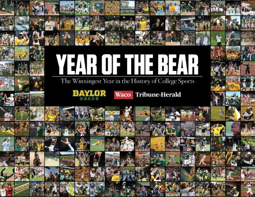Year of the Bear: The Winningest Year in the History of College Sports: Waco Tribune-Herald