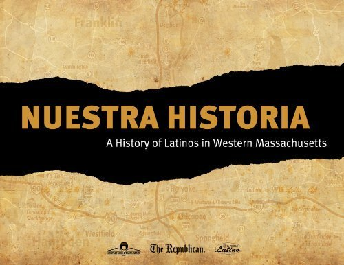 9781597254489: Nuestra Historia: A History of Latinos in Western Massachusetts by The Republican (2013) Hardcover