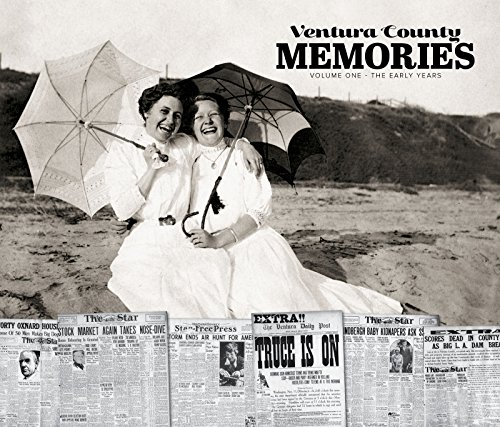 Ventura County Memories: The Early Years: Ventura County Star