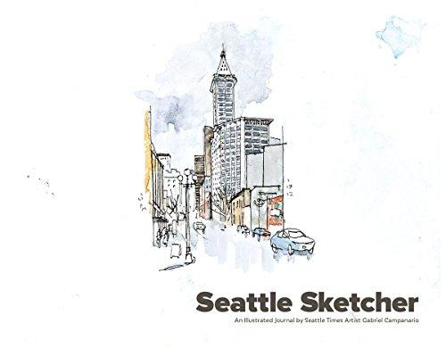 Seattle Sketcher: An Illustrated Journal by Seattle: Campanario, Gabriel