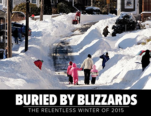 9781597255639: Buried By Blizzards: The Relentless Winter of 2015