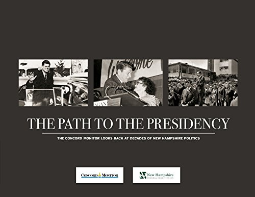9781597256148: The Path to the Presidency: The Concord Monitor Looks Back At Decades of New Hampshire Politics