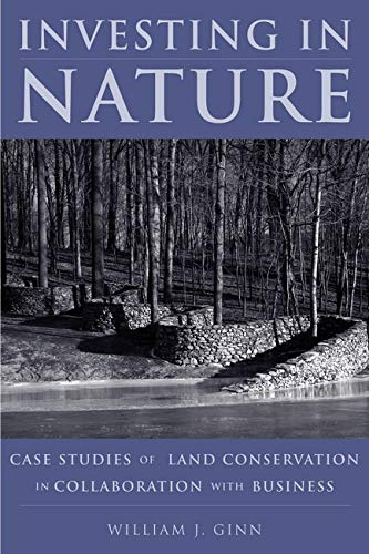 9781597260121: Investing in Nature: Case Studies of Land Conservation in Collaboration with Business