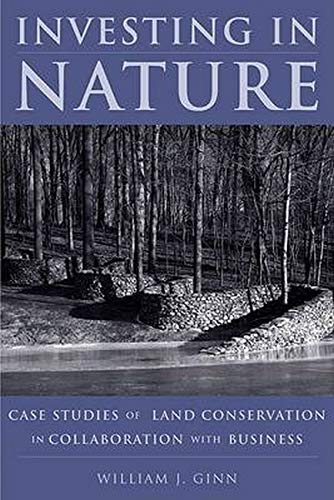 9781597260138: Investing in Nature: Case Studies of Land Conservation in Collaboration with Business
