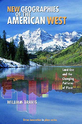 9781597260718: New Geographies of the American West: Land Use and the Changing Patterns of Place (Orton Family Foundation Innovation in Place Series)