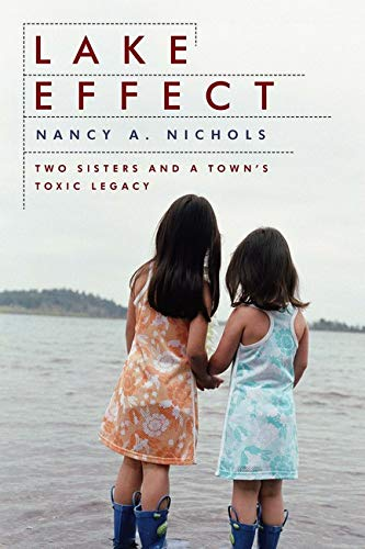 9781597260848: Lake Effect: Two Sisters and a Town's Toxic Legacy