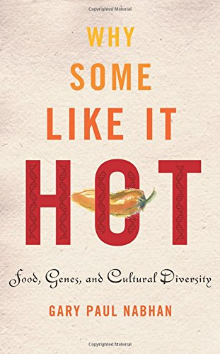 9781597260916: Why Some Like It Hot: Food, Genes, and Cultural Diversity