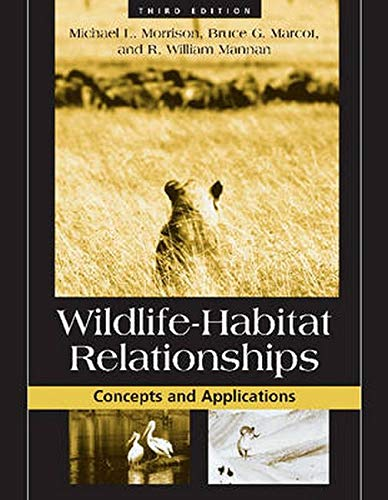 Wildlife-Habitat Relationships: Concepts and Applications: Michael L. Morrison;