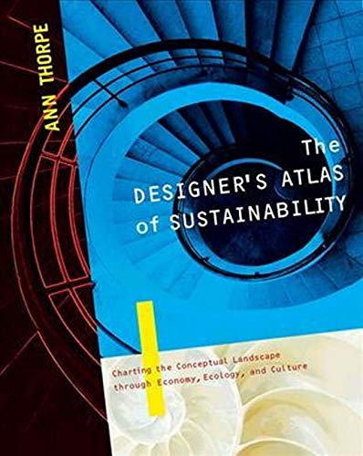 9781597261005: The Designer's Atlas of Sustainability: Charting the Conceptual Landscape through Economy, Ecology, and Culture