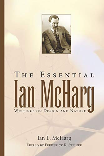 9781597261173: The Essential Ian McHarg: Writings on Design and Nature