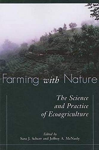 9781597261289: Farming With Nature: The Science and Practice of Ecoagriculture