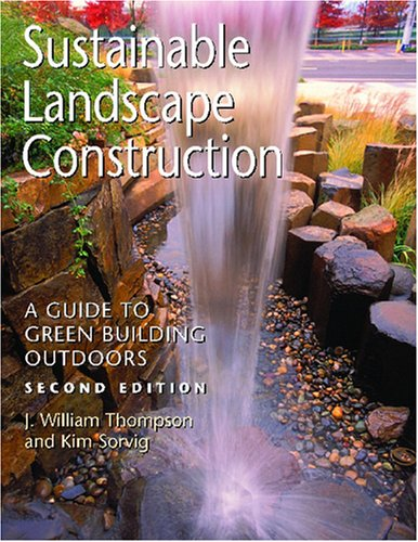 9781597261425: Sustainable Landscape Construction: A Guide to Green Building Outdoors, Second Edition
