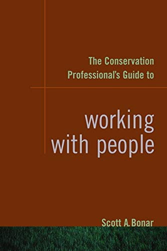 9781597261470: The Conservation Professional's Guide to Working with People