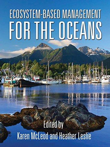 Ecosystem-Based Management for the Oceans: Editor-Karen McLeod; Editor-Heather
