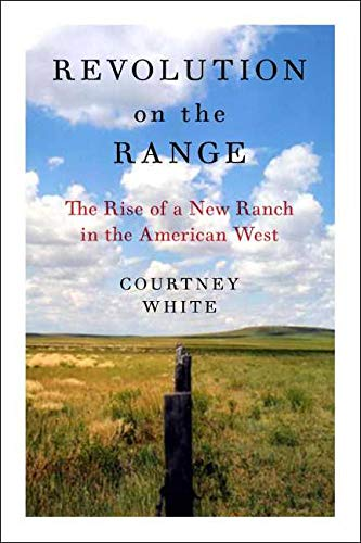 9781597261746: Revolution on the Range: The Rise of a New Ranch in the American West