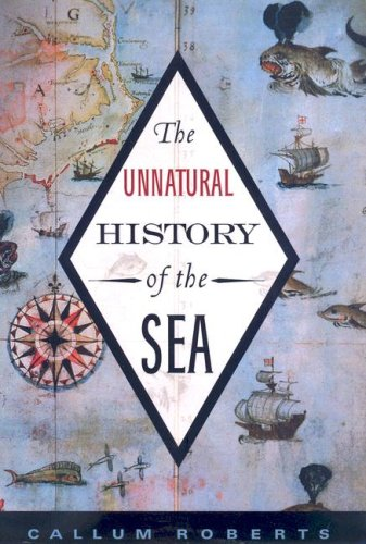 9781597261968: The Unnatural History of the Sea