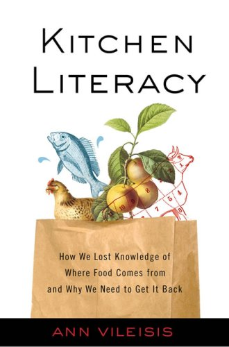 9781597263733: Kitchen Literacy: How We Lost Knowledge of Where Food Comes from and Why We Need to Get It Back