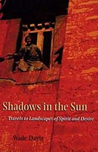 9781597263924: Shadows in the Sun: Travels to Landscapes of Spirit and Desire
